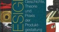 Design. Geschichte, Theorie und Praxis der Produktgestaltung