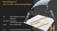 "Kurzzeitentwurf ""Do it in VR -using Flying Shapes"""